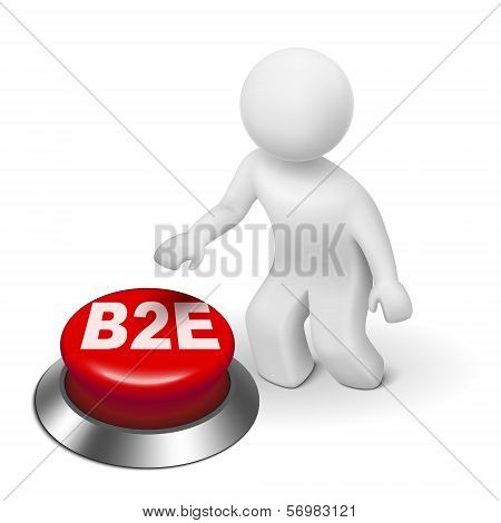 3D Man With B2E Business To Employee Button