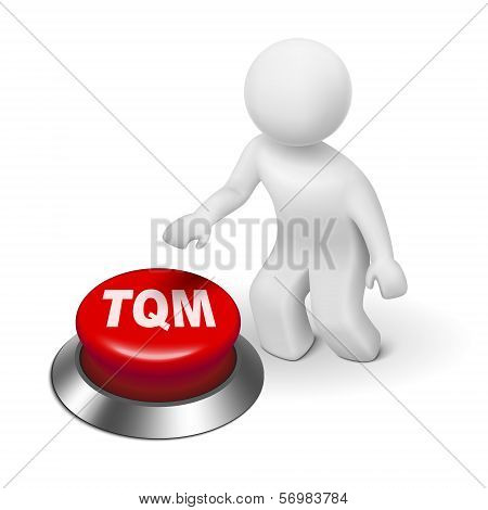 3D Man With Tqm Total Quality Management Button