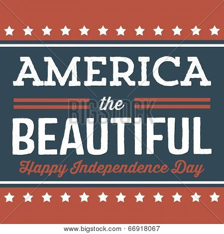 America The Beautiful - Happy Independence Day - July 4th Vector - Patriotic
