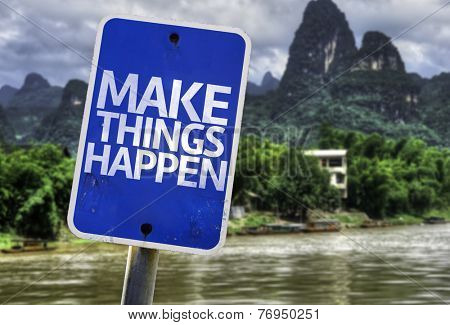 Make Things Happen sign with a rural background