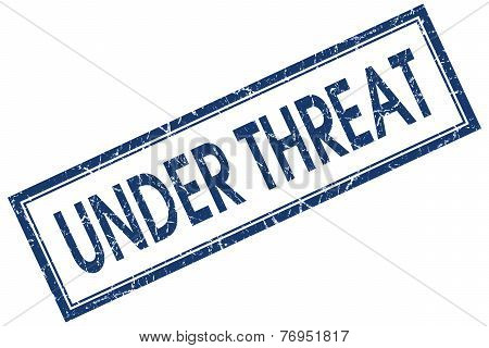 Under Threat Blue Square Stamp Isolated On White Background