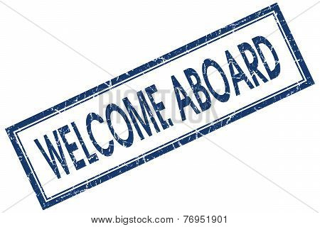 Welcome Aboard Blue Square Stamp Isolated On White Background