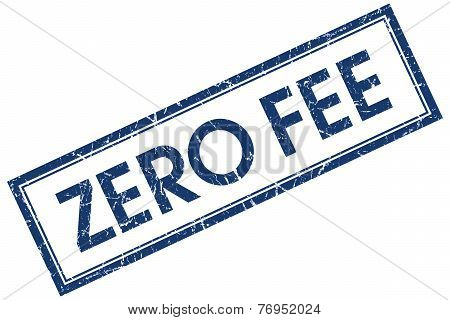 Zero Fee Blue Square Stamp Isolated On White Background