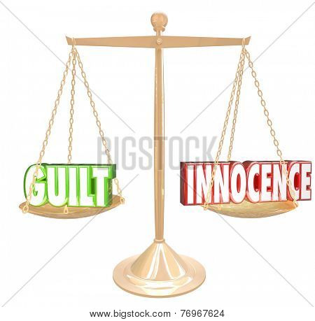 Guilt vs Innocence 3d words on a gold scale to weigh choices or decisions, judgment or verdict in a court case
