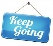 image of quit  - keep going or moving don - JPG