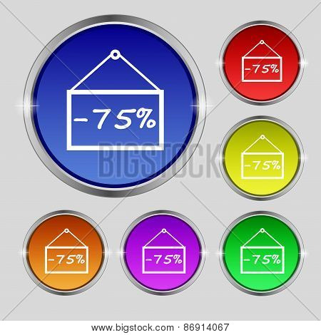 75 Discount Icon Sign. Round Symbol On Bright Colourful Buttons. Vector