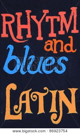 Rhythm and blues, latin, painted on a stucco wall. Part of a series.