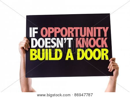 If Opportunity Doesn't Knock Build a Door card isolated on white
