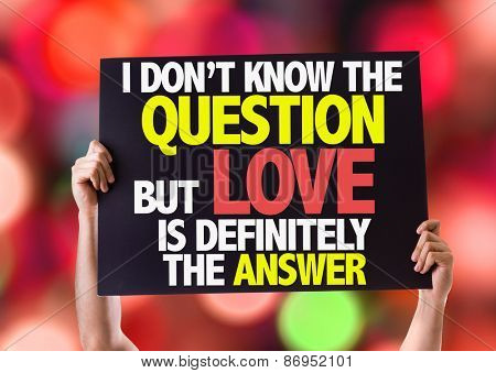 I Don't Know the Question but Love is Definitely the Answer card with bokeh background