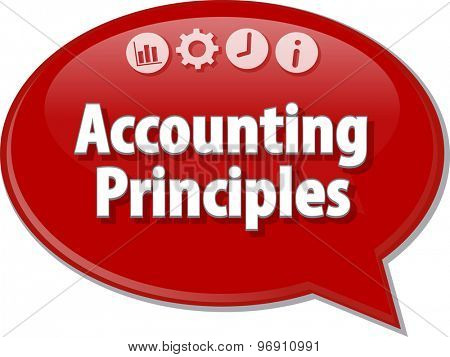 Speech bubble dialog illustration of business term saying accounting principles
