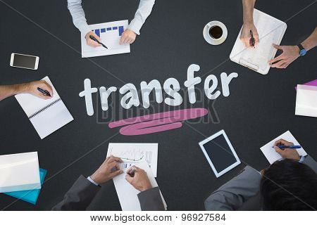 The word transfer and business meeting against blackboard