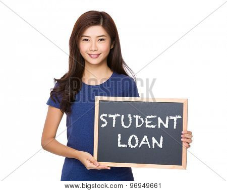 Asian woman with blackboard showing phrase of student loan