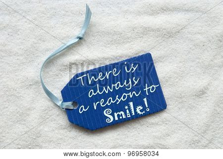 Always Reason To Smile On Blue Label Sand Background
