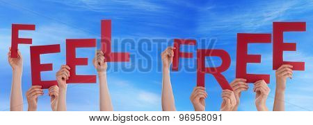 Many People Hands Holding Red Word Feel Free Blue Sky