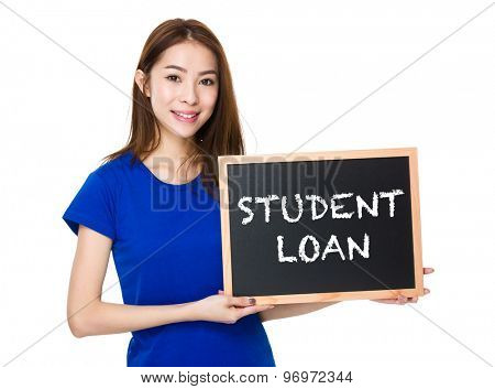Student hold with wooden chalkboard showing phrase student loan