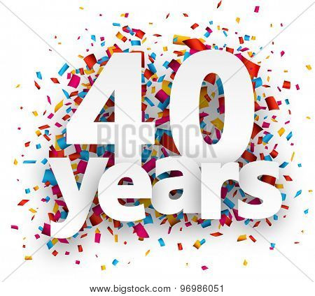 Forty years paper sign over confetti. Vector holiday illustration.