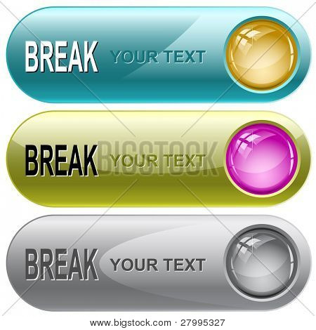 Break. Vector internet buttons.