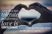 Love Inspirational Quote-love Does Not Tolerate Indifference. Love Is Compassionate. Love Means Putt poster