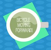 Word Writing Text Bicycle Moving Forward. Business Concept For To Keep Your Balance, You Must Keep M poster