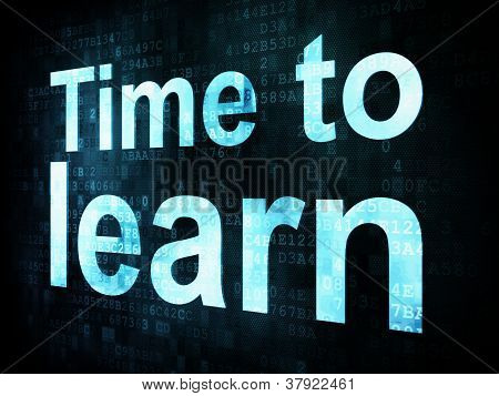 Education and learn concept: pixelated words Time to learn on di