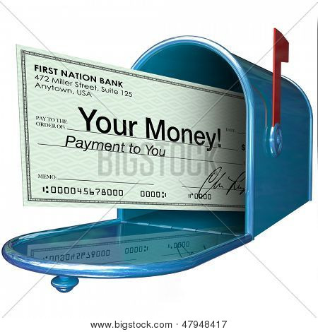 A check with the words Your Money arrives in your mailbox as payment