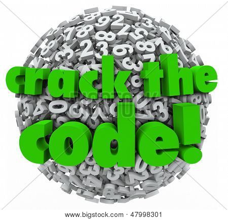 The words Crack the Code on a ball or sphere of numbers to illustrate breaking through network computer security to hack a password