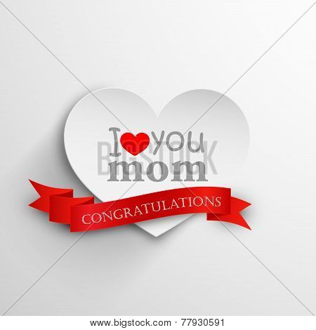 I love you mom. Abstract holiday background with paper heart and ribbon. Mothers day concept