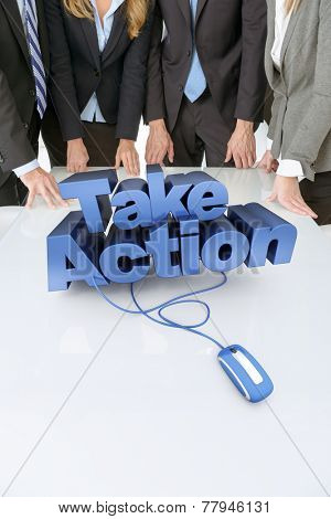 Meeting with people around a table with the motto, take action connected to a computer mouse