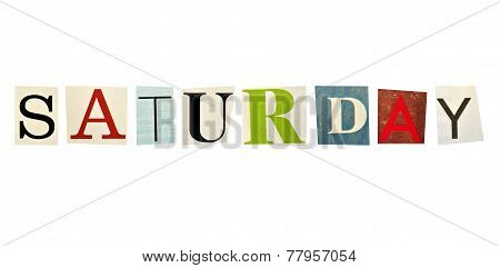 Saturday formed with magazine letters on a white background