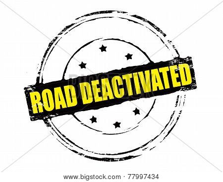 Road Deactivated