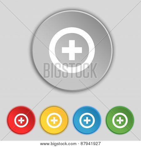 Plus, Positive Icon Sign. Symbol On Five Flat Buttons. Vector