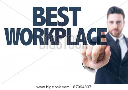 Business man pointing the text: Best Workplace