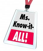 Постер, плакат: Ms Know It All words on a nametag or badge on lanyard to be worn by a female worker staff member o