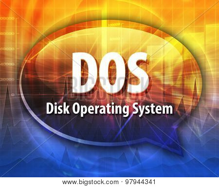 Speech bubble illustration of information technology acronym abbreviation term definition DOS Disk Operating System