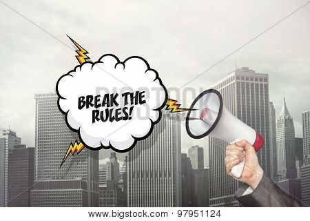 Break the rules text on speech bubble and businessman hand holding megaphone