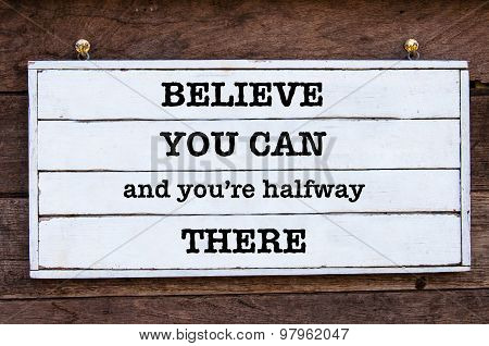 Inspirational Message - Believe You Can And You're Halfway There