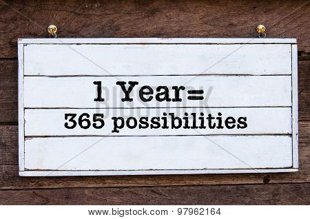 Inspirational Message - One Year Equal 365 Possibilities