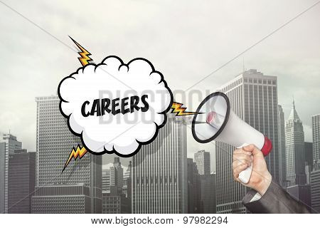 Careers text on speech bubble and businessman hand holding megaphone