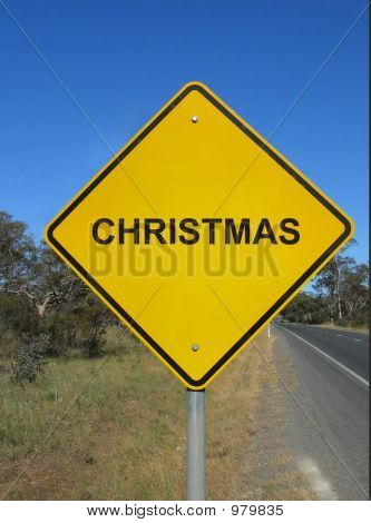 "Road Sign ""Caution, Christmas Ahead"""