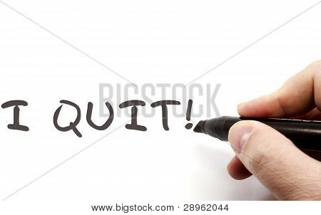 I Quit Written With Dry Erase Marker