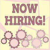 Text Sign Showing Now Hiring. Conceptual Photo Workforce Wanted Employees Recruitment. poster