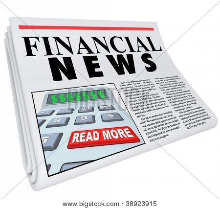 The headline Financial News on a newspaper offering reporting and journalism on finance and economic matters