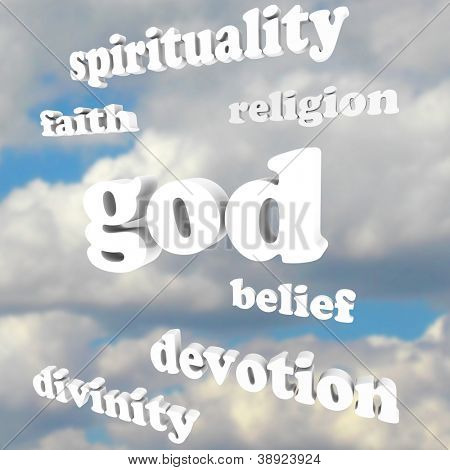 The word God and related words such as spirituality, faith, religion, divinity, devotion and belief floating in a cloudy blue sky to symbolize believing in heavenly and other religious pursuits