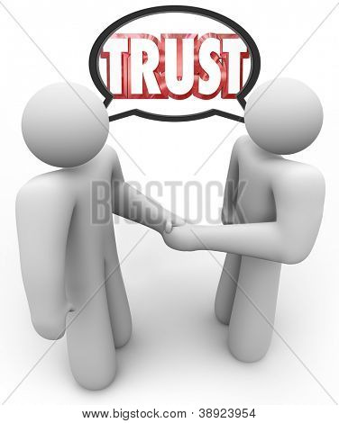 Two people shaking hands and talking with a speech bubble over their head with the word Trust, representing persuasion, credibility, belief and negotiation