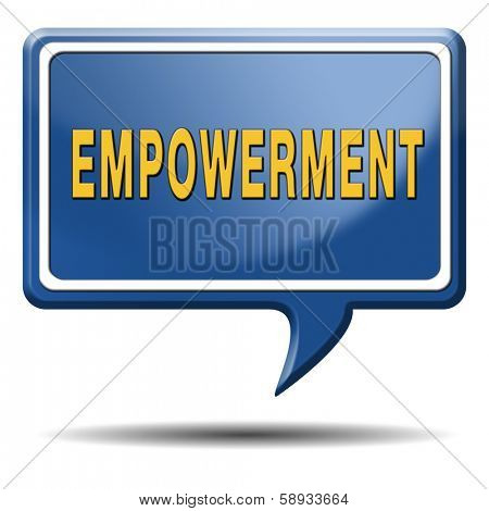 empowerment, raising consiousness for equal rights and opportunities increasing the spiritual, political, social, educational, gender, or economic strength of individuals communities raise awareness