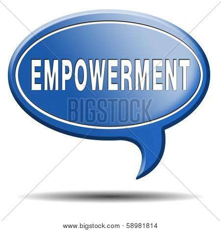 empowerment, raising consiousness for equal rights and opportunities increasing the spiritual, political, social, educational, gender economic strength of individuals and communities raise awareness