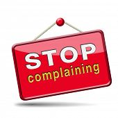 stop complaining dont complain no negativity accept fate destiny responsibility facts and consequenc