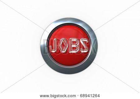 Jobs on digitally generated red push button against white background