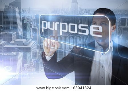 Businessman presenting the word purpose against room with large window looking on city