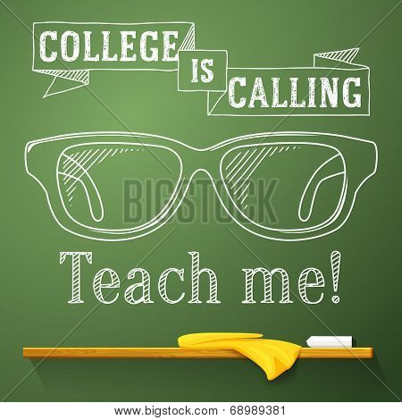 Nerd glasses on the chalkboard with college is calling greeting. Vector